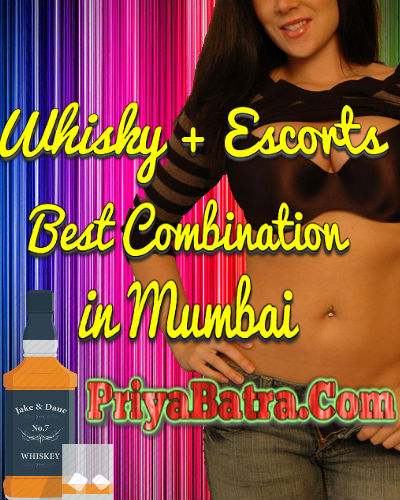 Drink Whisky Wiith Our Mumbai Escorts